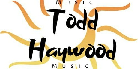 Todd Haywood w Special Guests Live @ The Edwards tickets