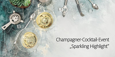 Sparkling Highlight - Champagner-Cocktail-Event