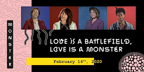 Love is a Battlefield, Love is a Monster tickets