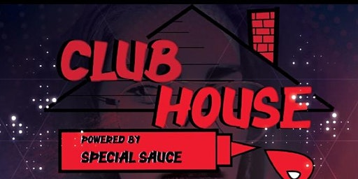 Special Sauce Presents: Club House