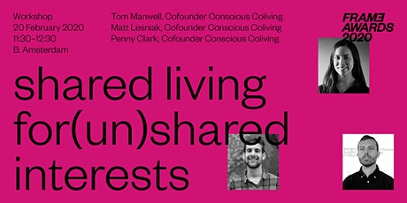 Shared living for (un)shared interests tickets