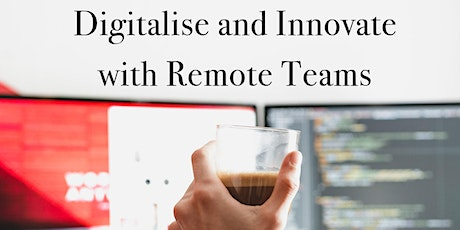 Digitalise and Innovate with Remote Teams to be Competitive in the Future tickets