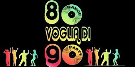 80 Voglia di 90 DANCE PARTY biglietti