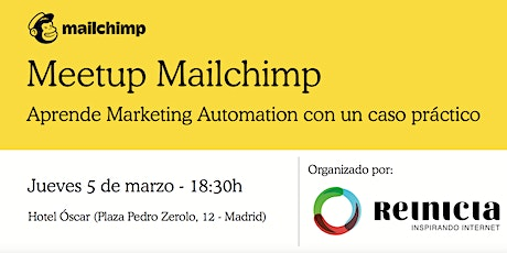 Mailchimp Meetup Madrid - Aprende Marketing Automation con un caso práctico entradas