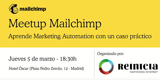 Mailchimp Meetup Madrid - Aprende Marketing Automation con un caso práctico