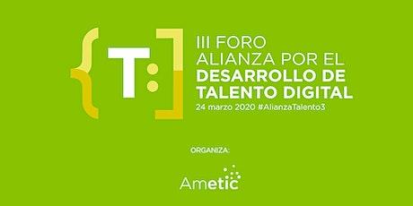 III Foro Alianza por el Desarrollo de Talento Digital #AlianzaTalento3 entradas