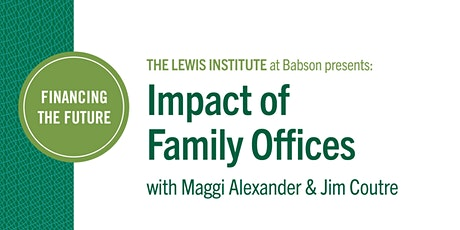 Financing the Future: Impact of Family Offices tickets