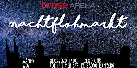 BROSE ARENA Nachtflohmarkt Tickets