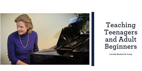 Teaching Teenagers and Adult Beginners - Piano Teaching Workshop tickets