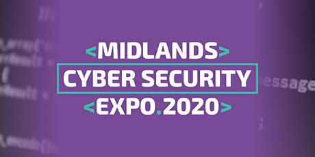 Midlands Cyber Security Expo 2020 tickets