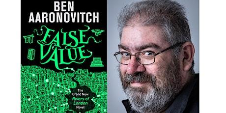 Ben Aaronovitch:  False Values - the NEW Rivers of London novel tickets
