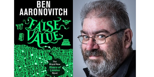 Ben Aaronovitch:  False Values - the NEW Rivers of London novel