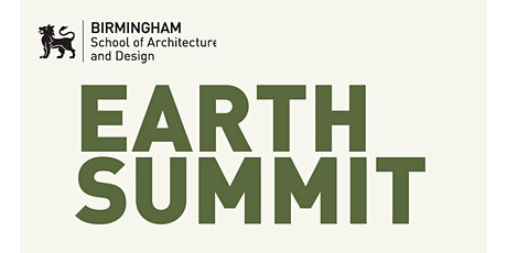 Birmingham School of Architecture and Design - EARTH Summit March 25th 2020 tickets
