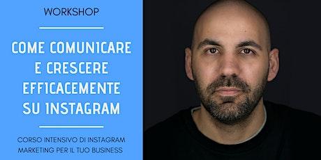Come comunicare e crescere efficacemente su Instagram [Workshop] biglietti