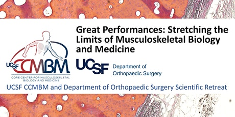 UCSF CCMBM and Department of Orthopaedic Surgery Scientific Retreat tickets