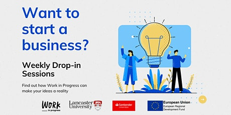 Got an idea? Start a business? Lancaster Uni Work in Progress Drop-in tickets