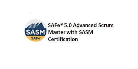 SAFe® 5.0 Advanced Scrum Master with SASM Certification 2 Days Training in Detroit, MI tickets