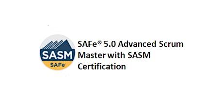 SAFe® 5.0 Advanced Scrum Master with SASM Certification 2 Days Training in Austin, TX tickets