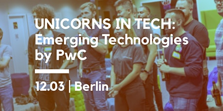 UNICORNS IN TECH: Emerging Technologies, by PwC Berlin tickets