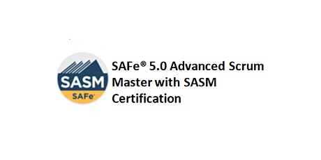 SAFe® 5.0 Advanced Scrum Master with SASM Certification 2 Days Training in Sheffield tickets