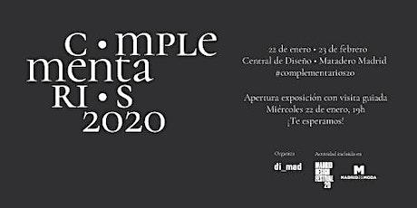 """Apertura y visita guiada """"Complementarios20. Más allá de la moda"""" entradas"""