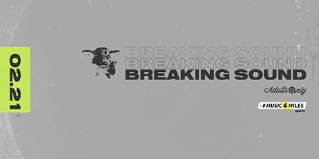 Breaking Sound - Adults Only tickets