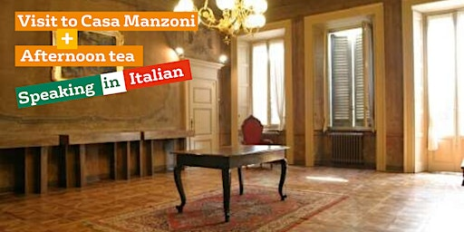 Visit to Casa Manzoni & Afternoon tea (event in Italian)