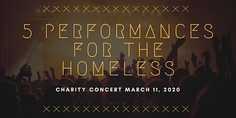 """5 Performances For the Homeless"" - Charity Concert tickets"
