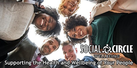 WELLBEING AND YOU EVENT (MUST BOOK DIRECT WITH SOCIAL CIRCLE) tickets