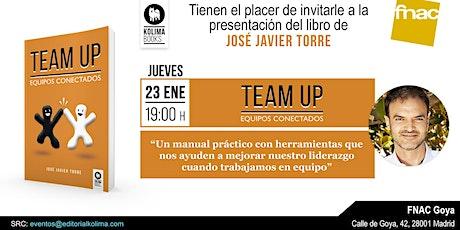 Presentación del libro TEAM UP con José Javier Torre entradas