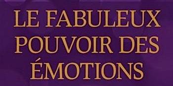À la Découverte du Fabuleux Pouvoir des Émotions