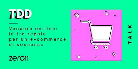 Vendere on line: le tre regole per un e-commerce di successo biglietti