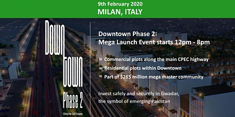 Milan: Downtown Phase 2- Gwadar Launch Event - 9th Feb 2020 tickets
