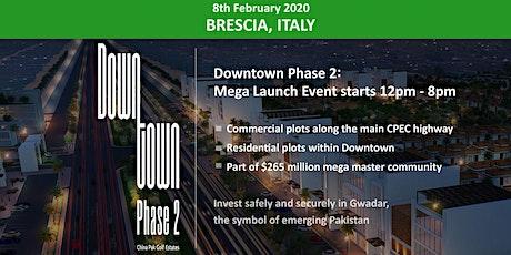 Brescia: Downtown Phase 2- Gwadar Launch Event - 8th Feb 2020 tickets