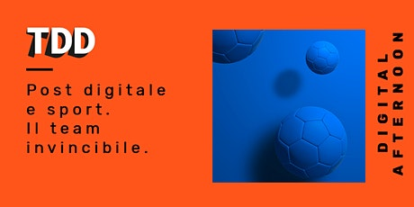 Digital Afternoon: Post digitale e sport. Il team invincibile biglietti