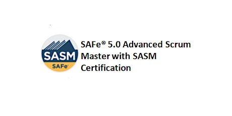SAFe® 5.0 Advanced Scrum Master with SASM Certification 2 Days Training in Liverpool tickets