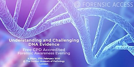 Forensic Awareness Evening: Understanding & Challenging DNA Evidence (CPD) tickets