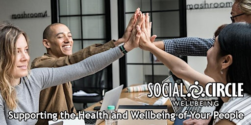What does WELLBEING mean to you? (MUST BOOK DIRECT WITH SOCIAL CIRCLE)