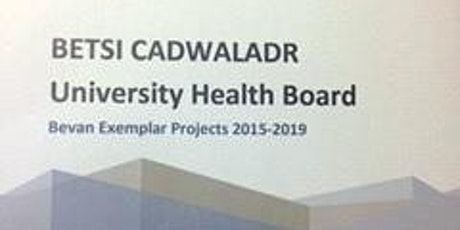 Arddangosfa Bevan Betsi Cadwaladr University Health Board Bevan Showcase tickets