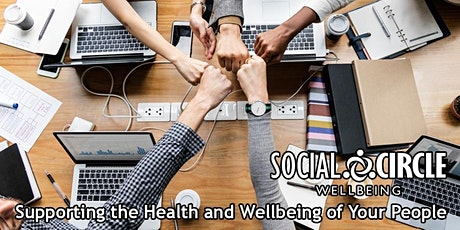 WELLBEING - WORK, LIFE, BALANCE? (MUST BOOK DIRECT WITH SOCIAL CIRCLE) tickets