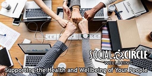WELLBEING - WORK, LIFE, BALANCE? (MUST BOOK DIRECT WITH SOCIAL CIRCLE)