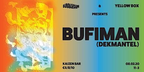 Bubblegum & Yellow Box Present Bufiman (Dekmantel) tickets