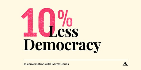 10% Less Democracy w/ Garett Jones tickets
