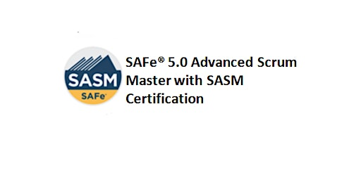 SAFe® 5.0 Advanced Scrum Master with SASM Certification 2 Days Training in Newcastle