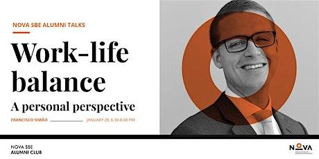 Talk with Francisco Simão | Work-life Balance bilhetes