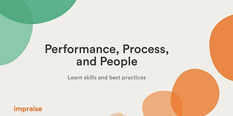 Performance, Process and People - Learn skills and best practices tickets