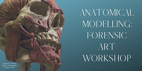 Anatomical Modelling: Forensic Art Workshop tickets