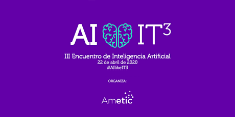 III Encuentro de Inteligencia Artificial #AIlikeIT3 entradas
