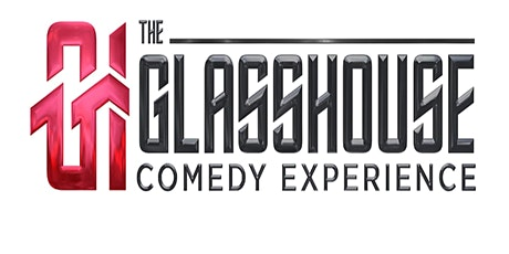 THE GLASSHOUSE COMEDY EXPERIENCE tickets