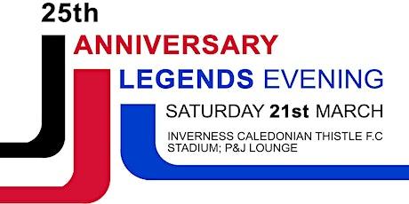 25th Anniversary Legends Evening tickets